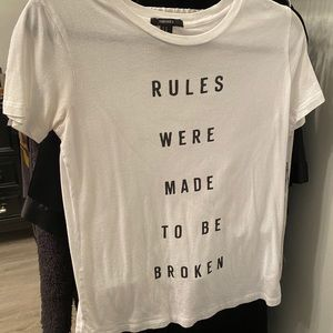 Rules Were Meant To Be Broken T-shirt